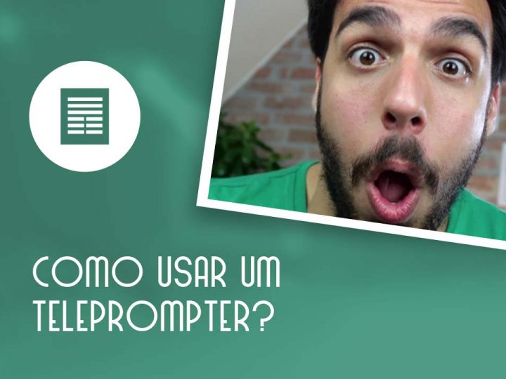 Teleprompter: como usar?